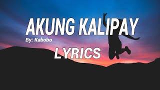 Akung Kalipay by Kabobo | Lyrics HD