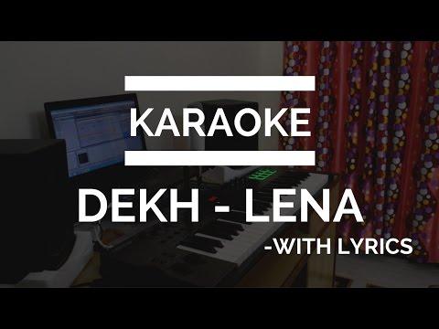 Dekh Lena | Karaoke | With Lyrics | Tum Bin 2 | Tushar Gupta