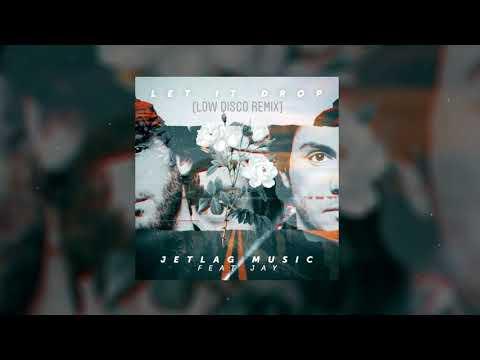 JetLag  Feat Jay - Let It Drop Low Disco Remix FREE