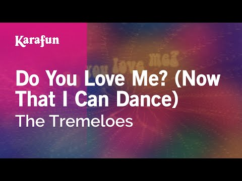 Karaoke Do You Love Me? (Now That I Can Dance) - The Tremeloes *