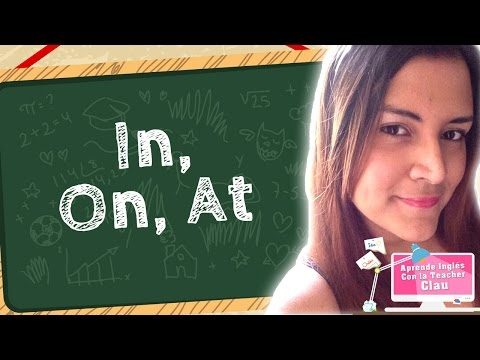Aprende in, On, At en Inglés