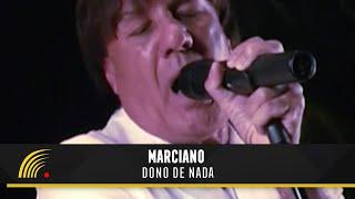 Marciano - Dono De Nada - Inimitável thumbnail