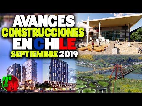 Avances Construcciones en Chile | Septiembre 2019