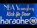 Kick yo door nba youngboy karaoke lyrics instrumental mp3