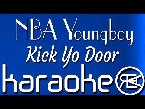 Kick Yo Door – NBA Youngboy [ karaoke lyrics instrumental ]