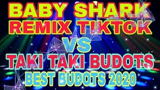 Baby shark mix tiktok VS Taki Taki budots 2020
