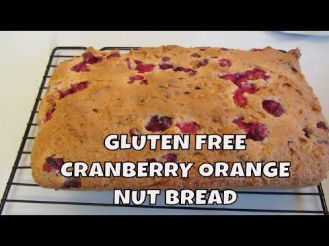 Cranberry Orange Nut Bread Gluten Free