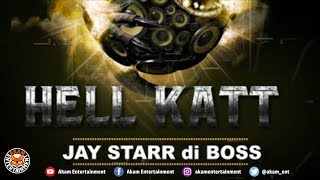 Jay Starr Di Boss - Hell Katt - June 2018