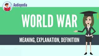 What Is WORLD WAR? WORLD WAR Definition & Meaning