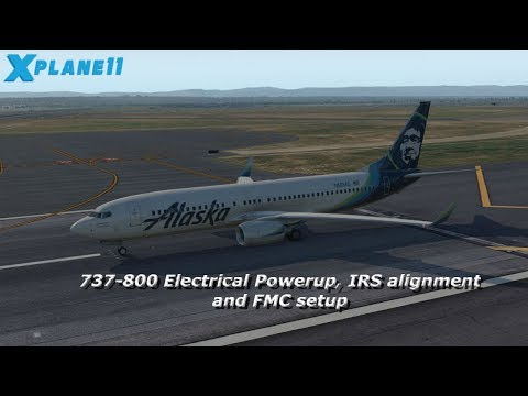 Zibo 737-800 Startup Procedures #2  Electrical Power-up, IRS Alignment, FMC  Programming