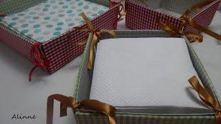 Cesta Porta Guardanapos – Cartonagem – Passo a passo por Alinne Marques