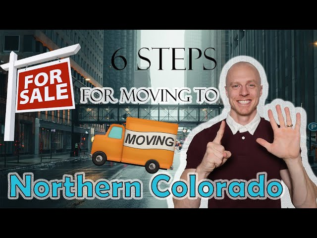 6 Steps to Moving to Northern Colorado! Follow These for a Successful Move!