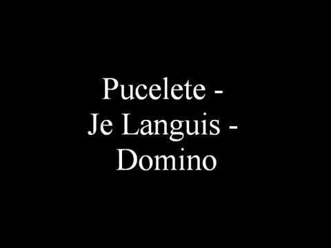 Pucelete - Je languis- Domino