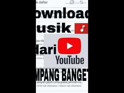 Cara Download Lagu Dari YouTube 2019.sangat Mudah