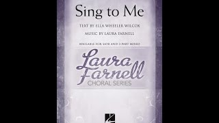 Sing To Me (SATB) - by Laura Farnell