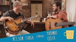 Um Café Lá em Casa com Yamandu Costa e Nelson Faria