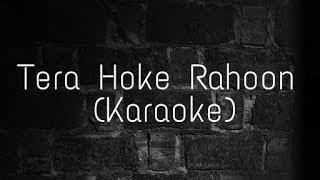 Tera Hoke Rahoon - Karaoke With Lyrics | Behen Hogi Teri | Arijit Singh | Karaoke For You