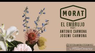 Morat- El Embrujo ft. Antonio Carmona, Josemi Carmona (Letra)