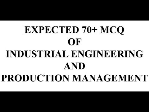 Expected 70+ Mcq Of Industrial Engineering And Production Management
