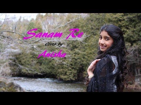 Sanam Re | Pure Soul Mix | Cover By Anisha | Arijit Singh | Mithoon