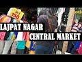 Exploring Lajpat Nagar Central Market Delhi- Best Shopping Market