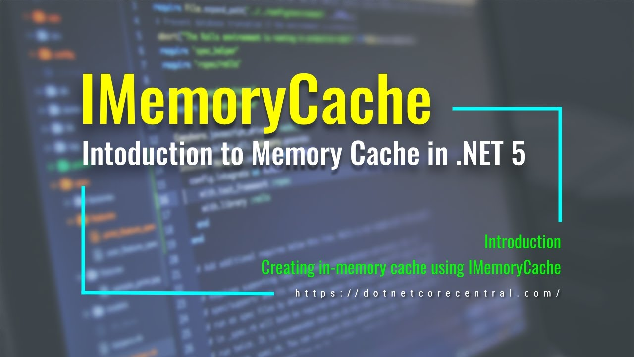 Using IMemoryCache to cache data in-memory using .NET 5 [An Introduction]