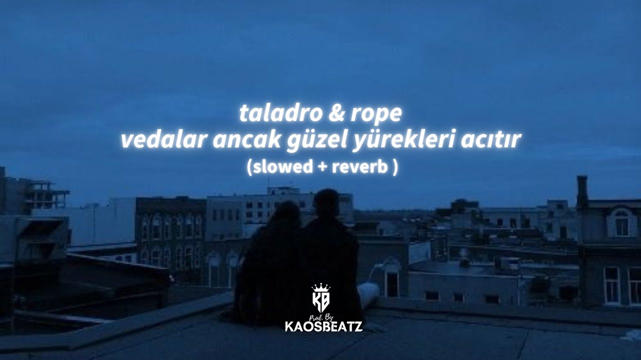 Taladro & Rope - Vedalar Ancak Güzel Yürekleri Acıtır (slowed+reverb)