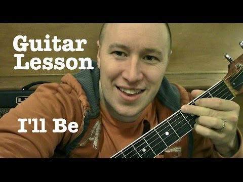 I'll Be - Guitar Lesson - Edwin McCain...