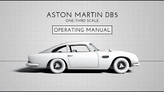 Operating Manual: Limited Edition Aston Martin DB5 1/3 Scale Model