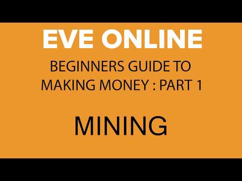 EvE Online: Guide How To Make Money / Isk | Part 1 (Mining)