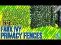7 Best Faux Ivy Privacy Fences 2017