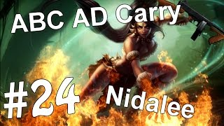 ABC AD Carry #24 - Nidalee (League of Legends)