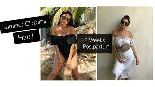 Summer Clothing Haul: 3 Weeks Postpartum (Try On)