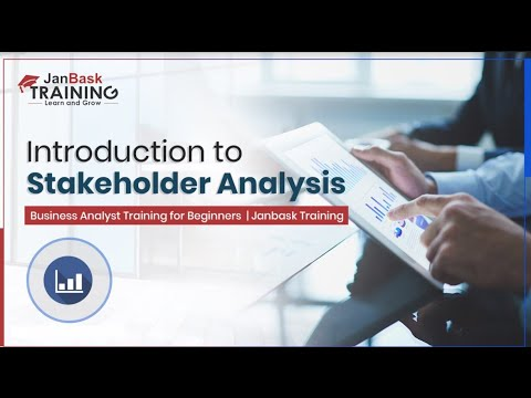 Introduction to Stakeholder Analysis | Business Analyst Training for Beginners | Janbask Training
