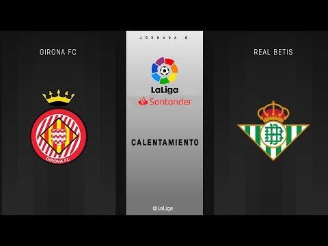Calentamiento Girona FC vs Real Betis