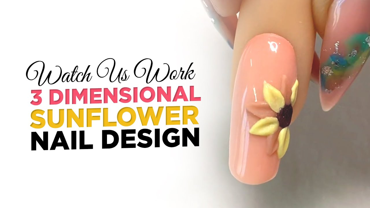 Watch Us Work 3d Sunflower Nail Design Acrylic Nails Youtube