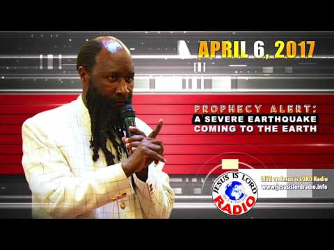 PROPHECY OF A SEVERE EARTHQUAKE COMING TO THE EARTH - PROPHET DR. OWUOR