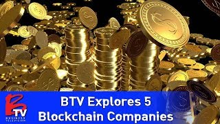 BTV Explores 5 Groundbreaking Blockchain Companies