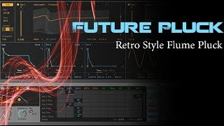 Retro Retribution Pluck - Flume Inspired Future Bass