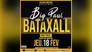 BiG pAul 'Bataxall bi ' Hook by Key Joe prOd by Seven mUsic 🔥