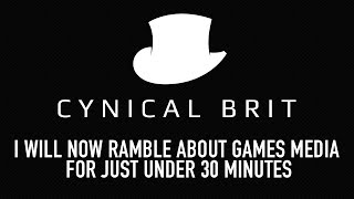 I will now ramble about games media for just under 30 minutes