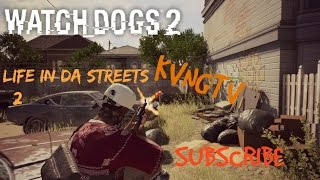 Watch dogs 2 Life In Da streets 2