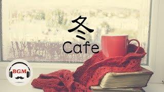 Winter Cafe Music - Jazz & Bossa Nova Music - Coffee Music For Work, Study
