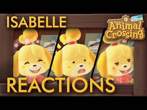 Animal Crossing: New Horizons - All Isabelle Reactions