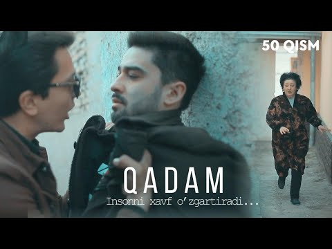 Qadam (o'zbek serial) | Кадам (узбек сериал) 50-qism
