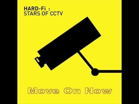 Hard-Fi - Move On Now (Stars Of CCTV)