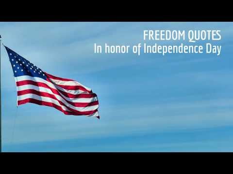 Freedom Quotes in honor of Independence Day