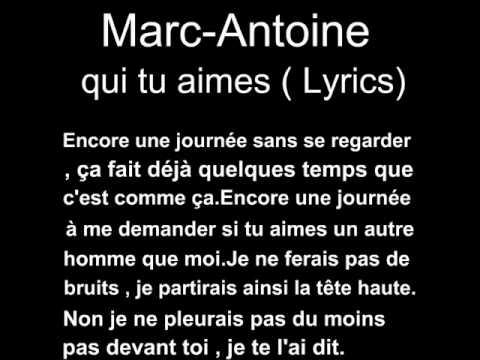 Marc Antoine - Qui Tu Aimes (paroles)