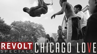 REVOLT Specials | Chicago Love