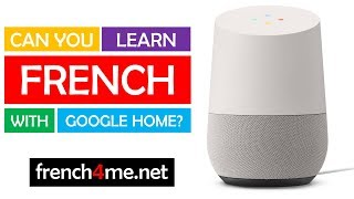 Learn French with #Google Home and Vincent #22